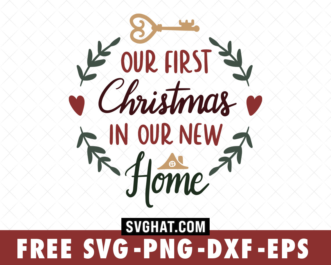 Download Our First Christmas In Our New Home Christmas SVG Files ...